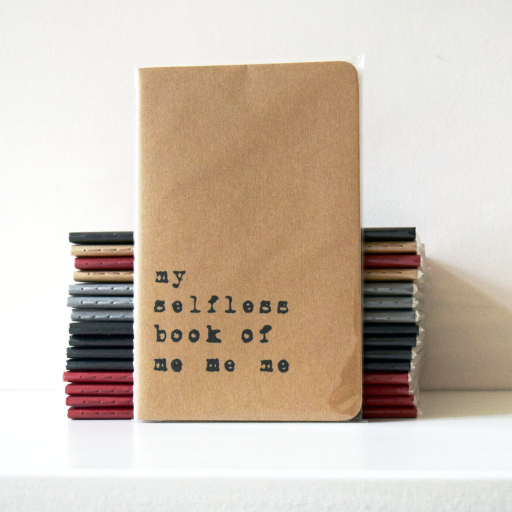 My Selfless Book of Me Me Me Typography Hand Screen Printed Moleskine Notebook