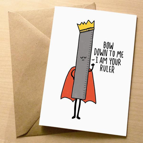 Bow Down to Me - I am your Ruler Cute Greeting Card