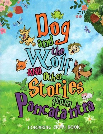 Dog and the Wolf and Other Stories From the Pancatantra