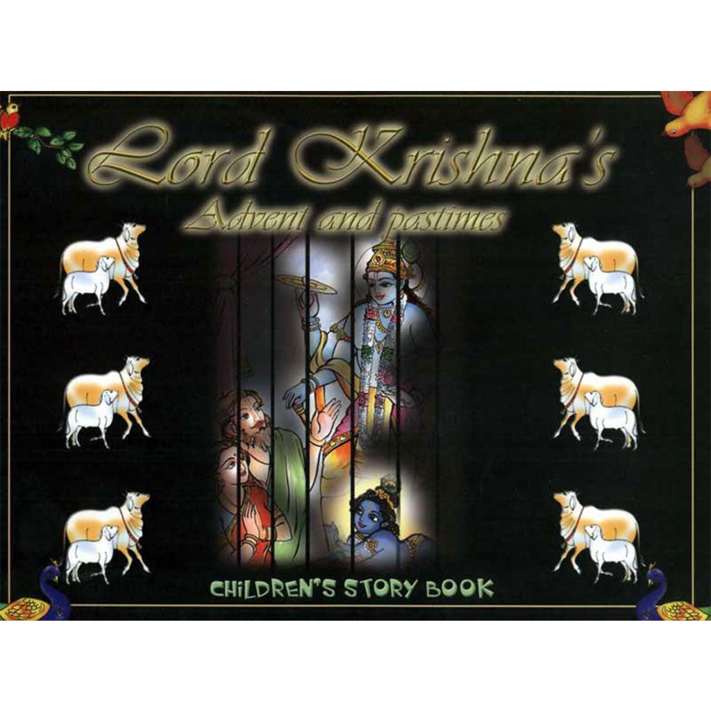 Lord Krishna's Advent and Pastimes (Children's Story Book)