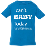 I can't baby today, I've got the cutes - Infant Jersey Tee Shirt - Funny Infant Jersey Tee Shirt
