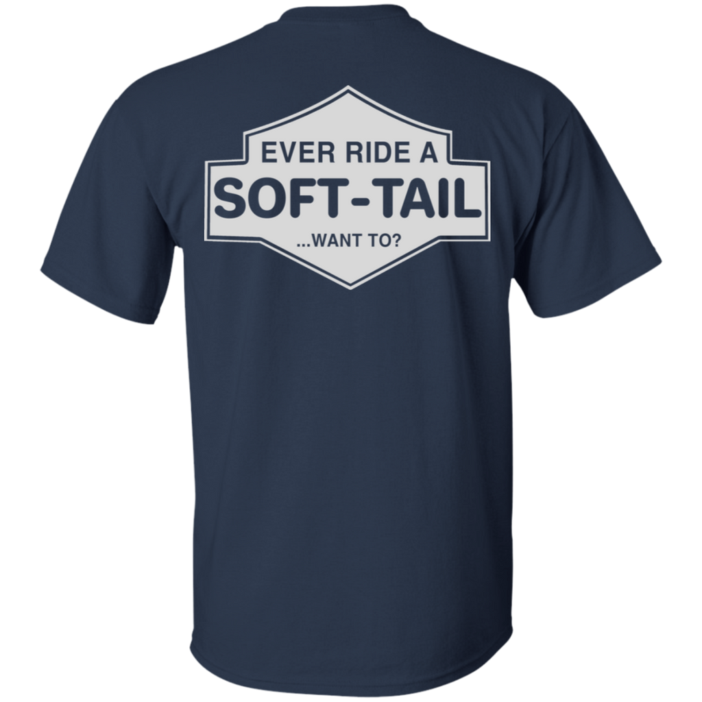 Ever Ride A Soft Tail T-Shirt
