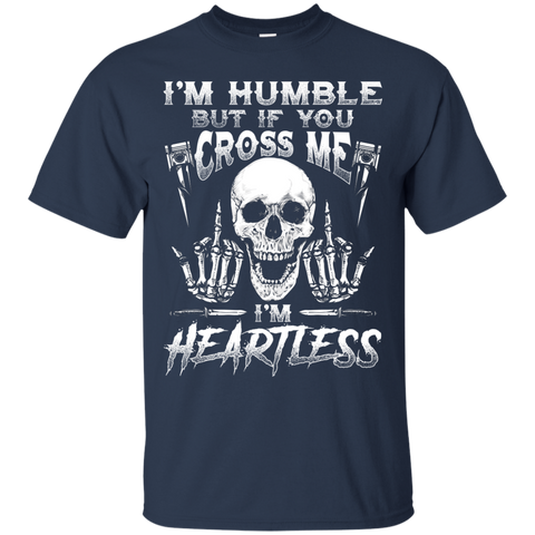 Image of Humble But Heartless T-Shirt