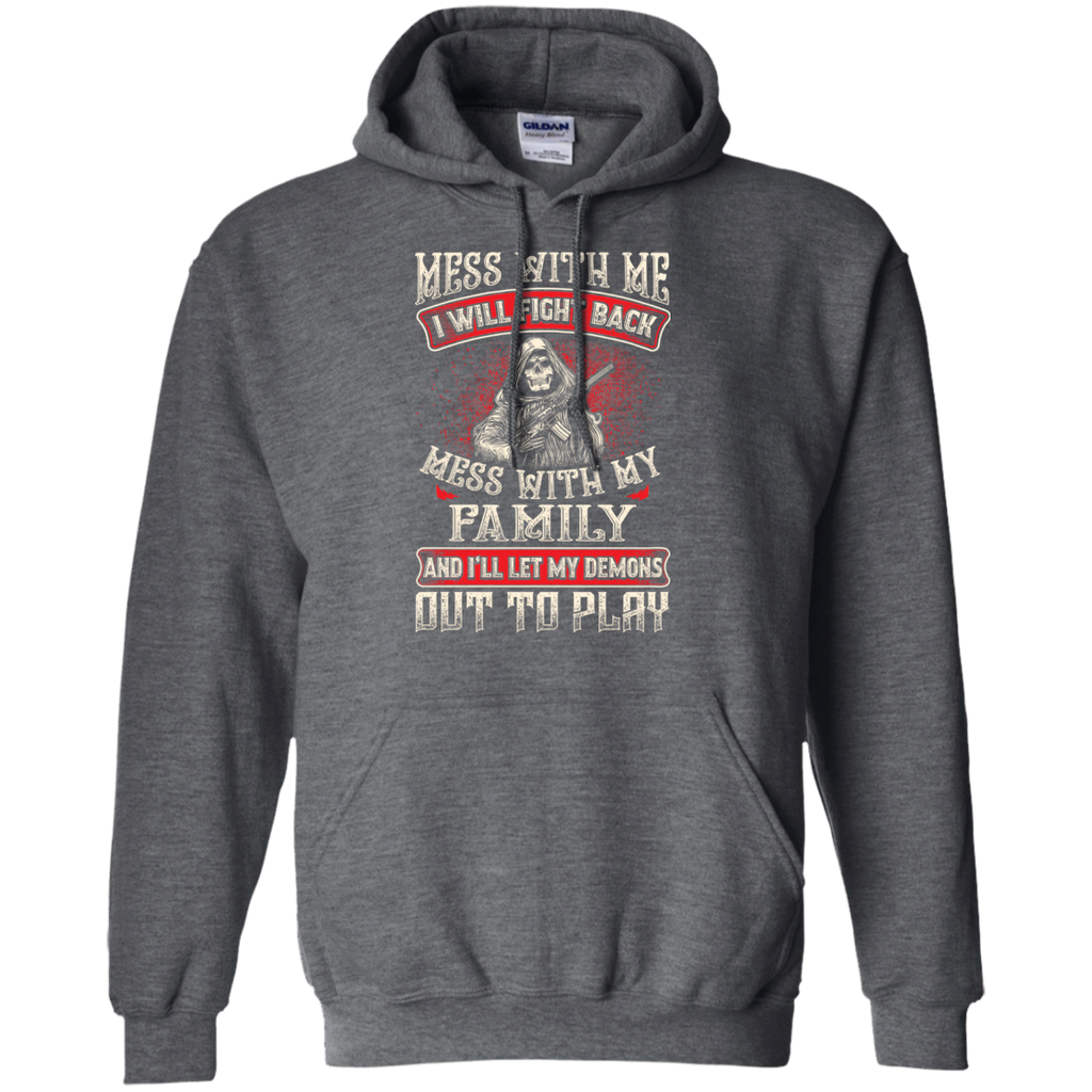 Mess With My Family Hoodie
