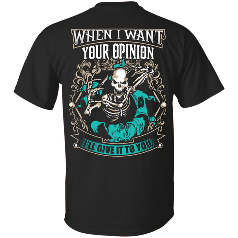 Image of Want Your Opinion T-Shirt