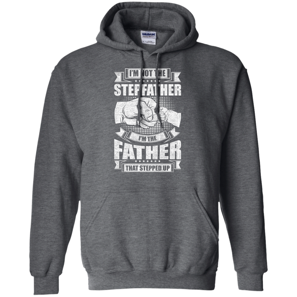 Father That Stepped Up Hoodie
