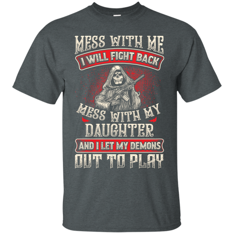 Image of Mess With My Daughter Shirt