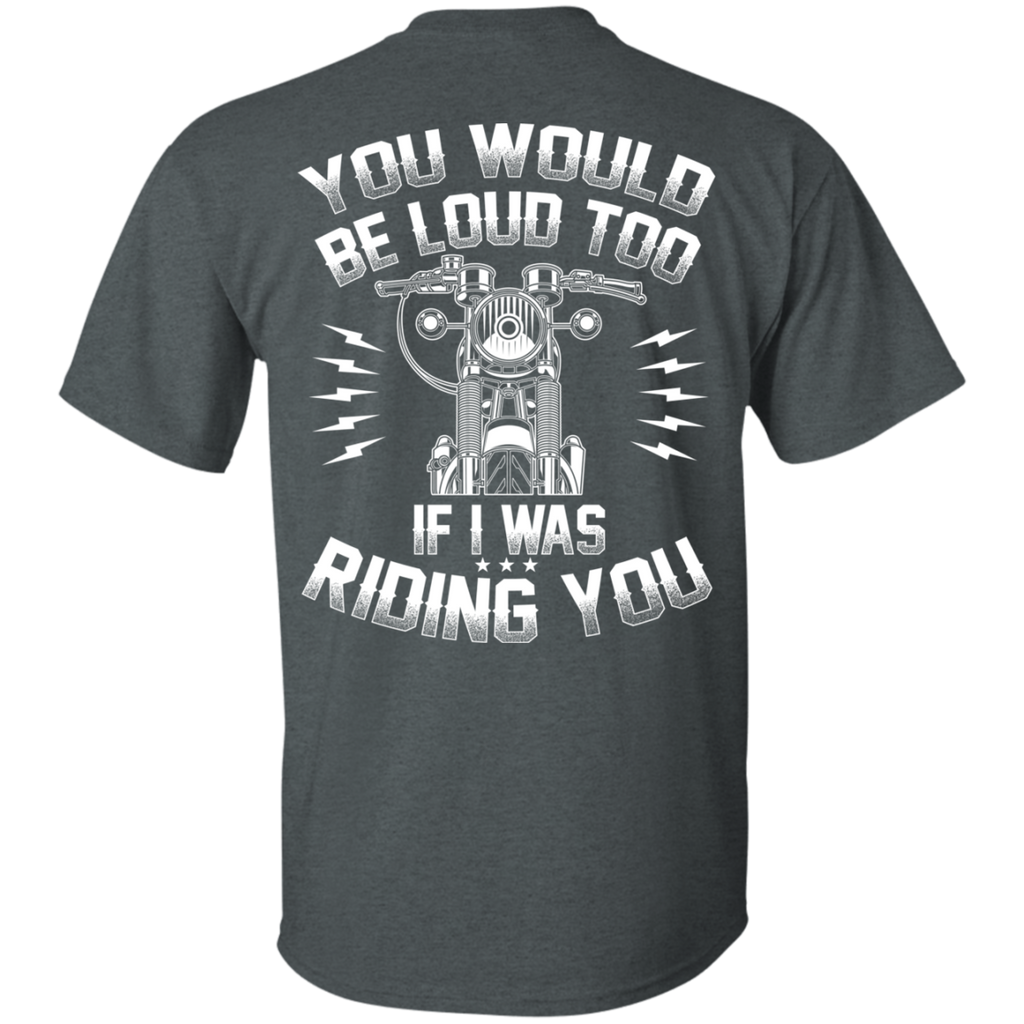 If I Was Riding You T-Shirt