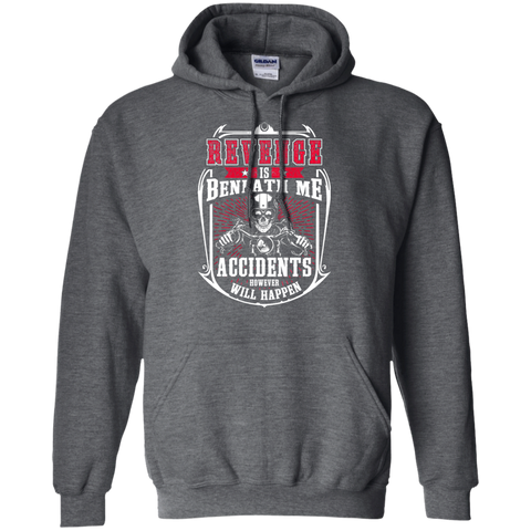 Revenge Is Beneath Me Hoodie