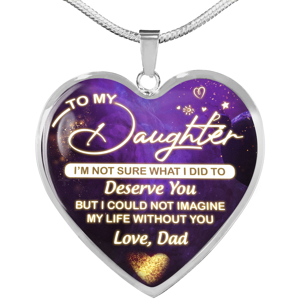 Deserve You - To My Daughter Necklace - Flash Sale