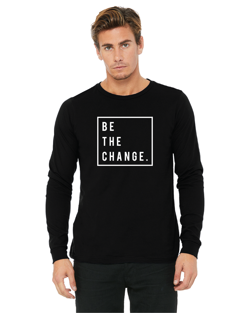 Long Sleeve-BE THE CHANGE