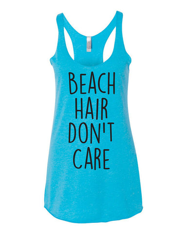 Beach Hair Don't Care Tank Tops