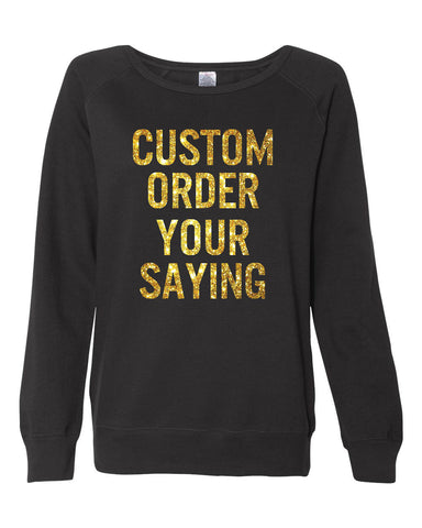 Custom Glitter Sweater with your Saying