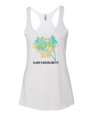 Girls Just Want To Have Sun Beach Bachelorette Party Tank Top
