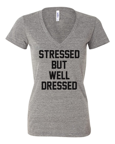 Stressed But Well Dressed Triblend V-Neck Tee