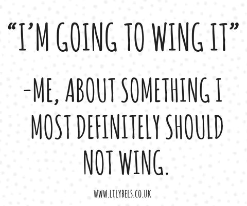 Winging it quotes, not taking life seriously quotes, life quotes, work quotes