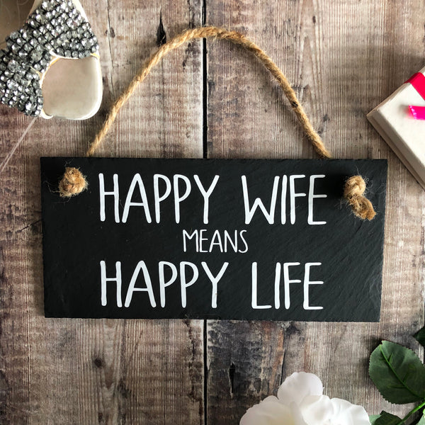 'Happy wife means happy life' slate sign