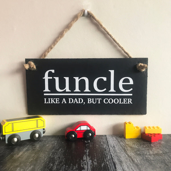 Funcle - like a Dad but cooler slate sign