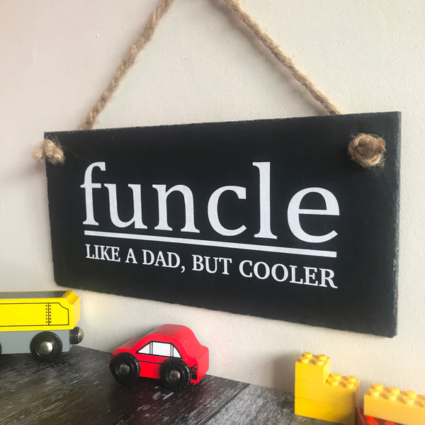 Funcle - like a Dad but cooler slate sign - Lilybels