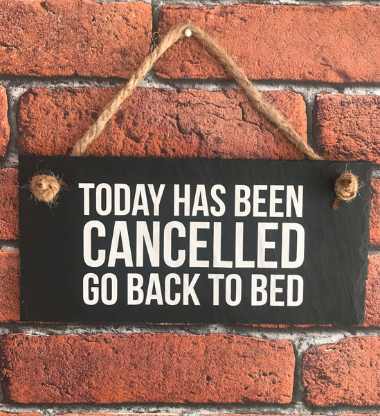 Today has been cancelled slate sign