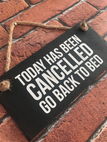 Today has been cancelled slate sign - Lilybels