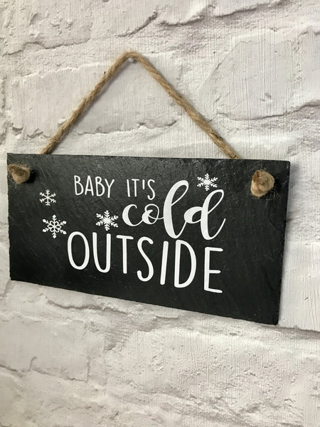 Baby it's cold outside slate sign - Lilybels