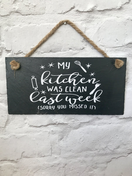 Funny kitchen sign ' My kitchen was clean last week - sorry you missed it' - Lilybels