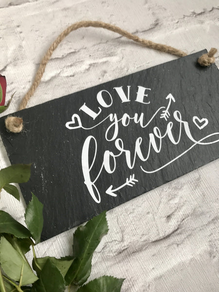 Love you forever slate sign - Lilybels