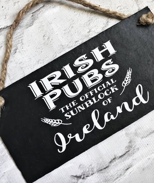 Irish sign 'Irish pubs, the official sunblock of ireland' slate sign - Lilybels