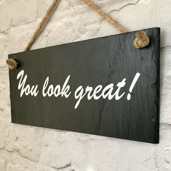 You look great - motivational sign - Lilybels