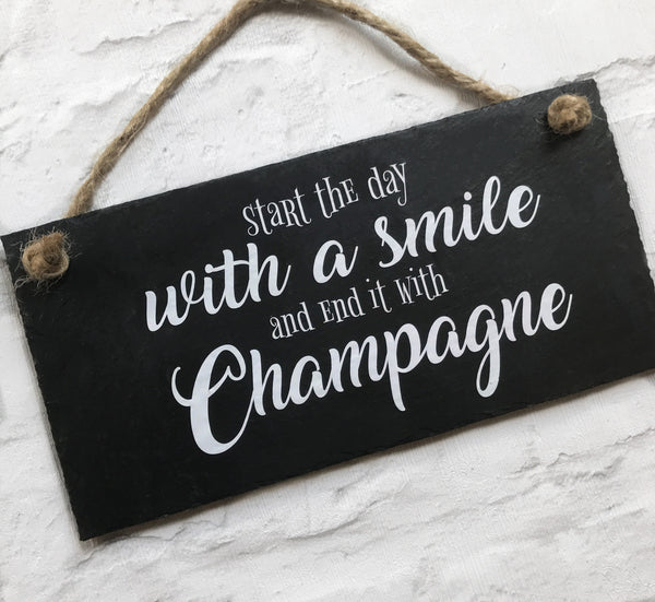 Champagne sign ' Start the day with a smile and end it with Champagne' - Lilybels