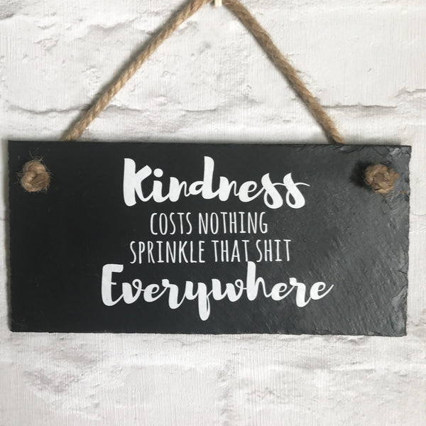 Kindness quote ' Kindness costs nothing, sprinkle that shit everywhere' - Lilybels