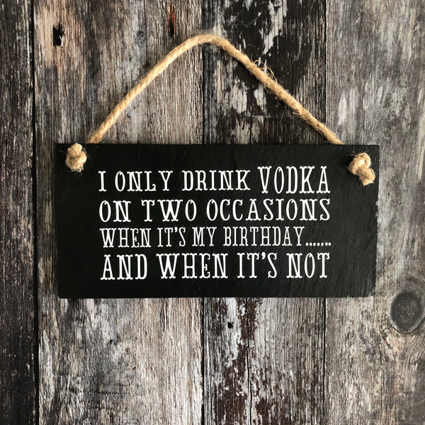 Vodka Sign -  Vodka on two occasions slate sign.