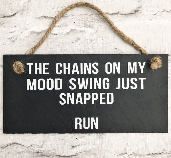Moody sign 'The chains on my mood swing just snapped.... run' - Lilybels