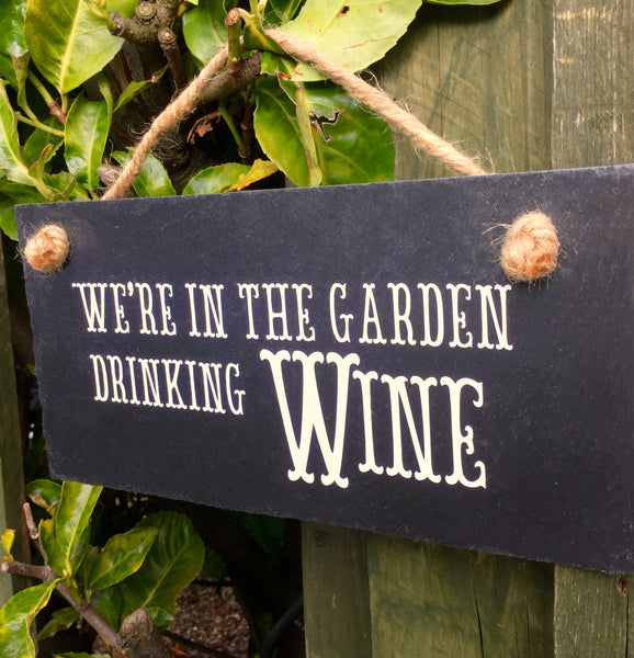 Wine sign 'In the garden drinking wine' slate sign