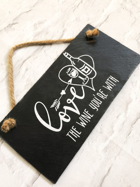Love the wine you're with - slate sign - Lilybels