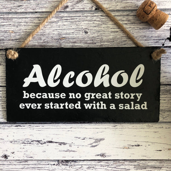 Alcohol sign - because no great story ever started with a salad - Lilybels
