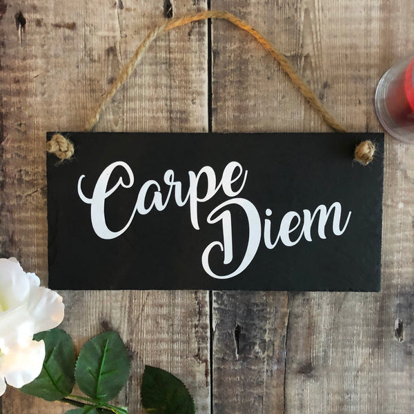 Carpe Diem - Seize the day slate sign - Lilybels