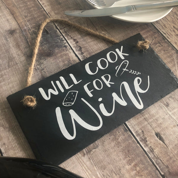 'Will cook for wine' . Wine slate sign - Lilybels