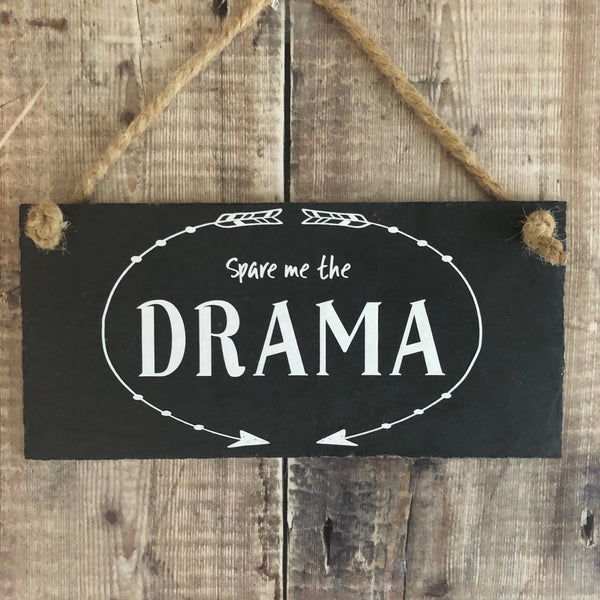 Spare me the drama slate sign - Lilybels