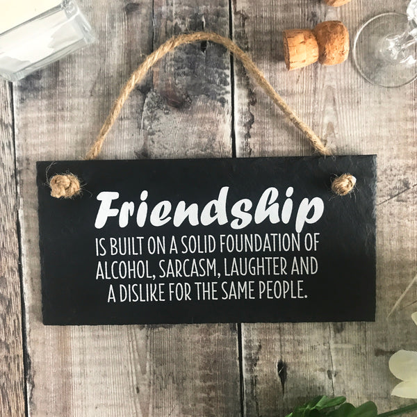 Funny friendship sign -  Friendship is built on...