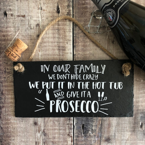 Fantastic Crazy Family Sign | Funny Prosecco sign | Hot tub sign – Lilybels TH78