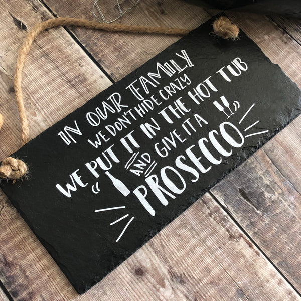 Hot tub Prosecco sign - Crazy family in the hot tub - Lilybels