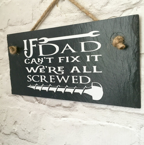 If dad can't fix it..... Dad quote slate sign - Lilybels