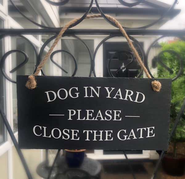 Dog in yard, please close the gate,hanging slate sign with jute rope suitable for use outside. - Lilybels