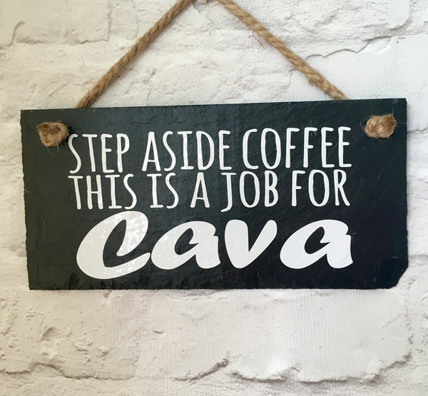 Cava sign - 'Step aside coffee, this is a job for Cava' slate sign - Lilybels