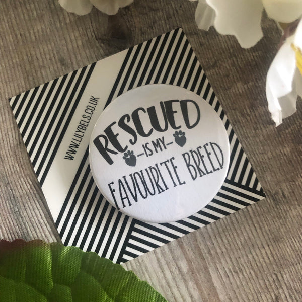 Rescued is my favourite breed -44mm fridge magnet - Lilybels
