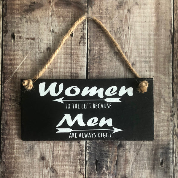 Women to the left as men are always right. Funny bathroom decor, Hanging slate sign - Lilybels