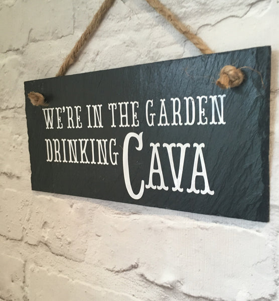'We're in the garden drinking Cava' slate sign - Lilybels