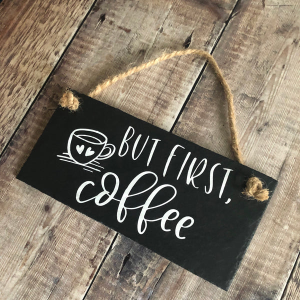 Coffee sign for kitchen, But first coffee quote, Hanging slate sign with jute rope - Lilybels
